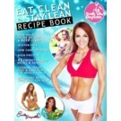 Eat Clean To Stay Lean Recipe Book
